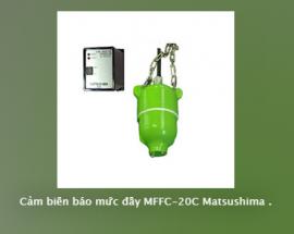 Cảm biến báo mức đầu MFFC 20C Matsushima - Đại lý Matsushima Việt Nam